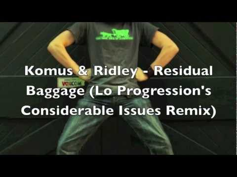 Komus & Ridley – Residual Baggage (Lo Progression's Considerable Issues Remix)